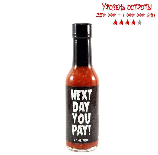 Гострий соус Next Day You Pay Hot Sauce